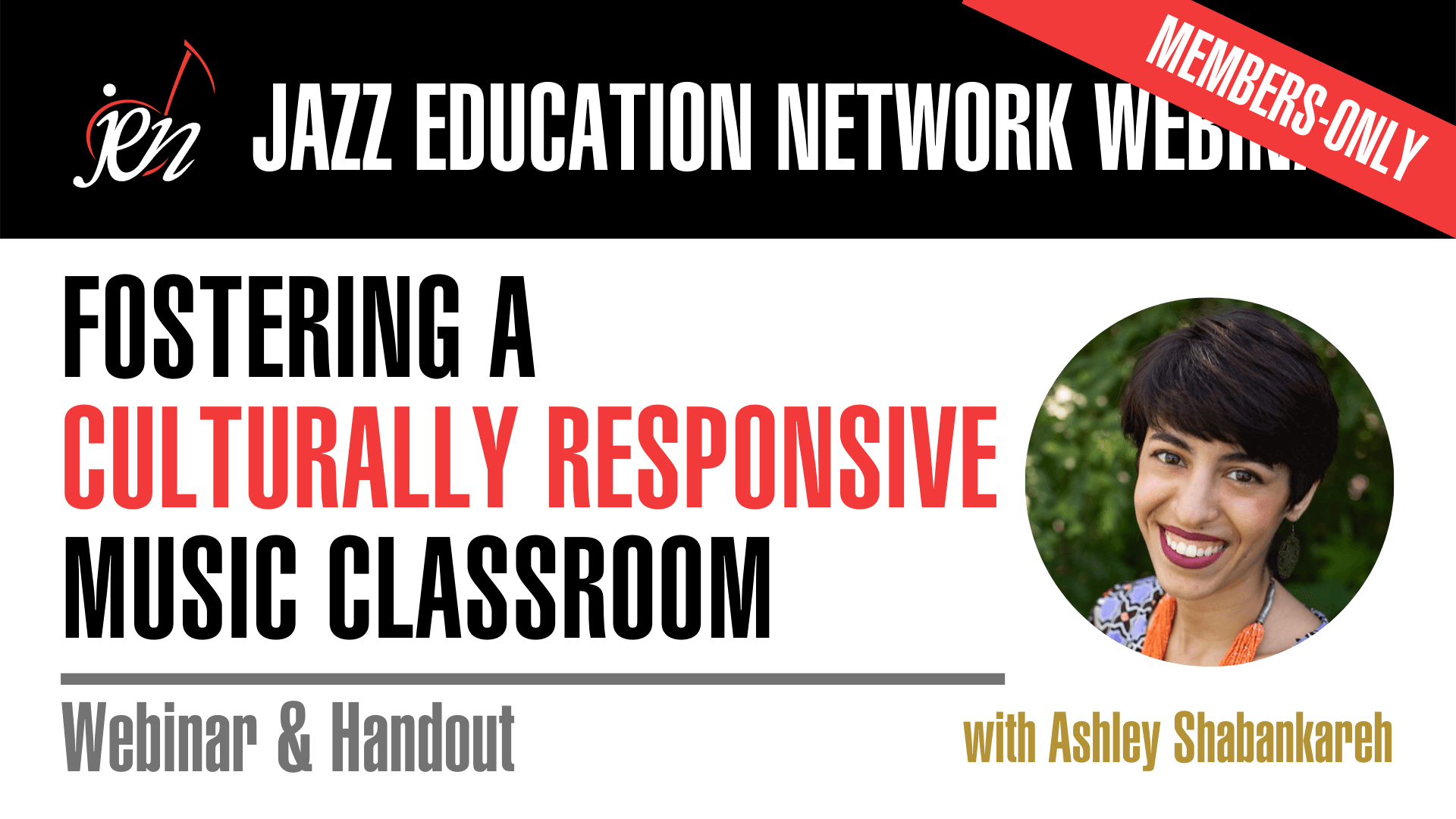 A Jazz Education Network Webinar • Fostering A Culturally Responsive Classroom with Ashley Shabankareh
