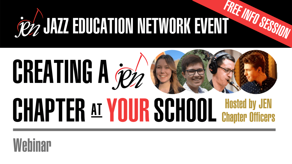 A Jazz Education Network Webinar • Creating A JEN Chapter at Your School